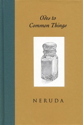 Odes to Common Things by Neruda