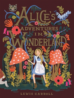 Alice in Wonderland by Lewis Carroll illustrations by Rifle Paper Co.
